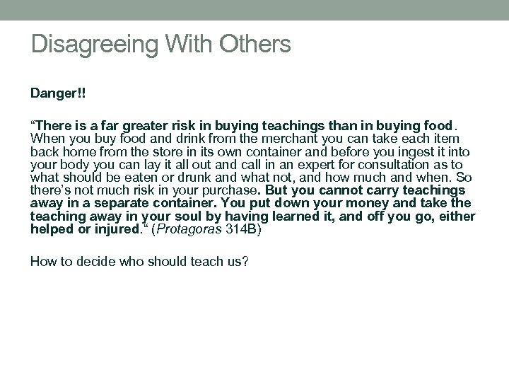 """Disagreeing With Others Danger!! """"There is a far greater risk in buying teachings than"""