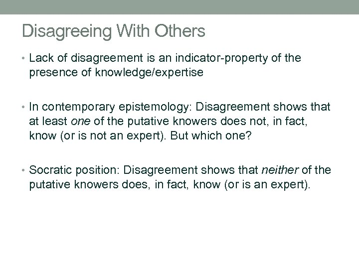 Disagreeing With Others • Lack of disagreement is an indicator-property of the presence of