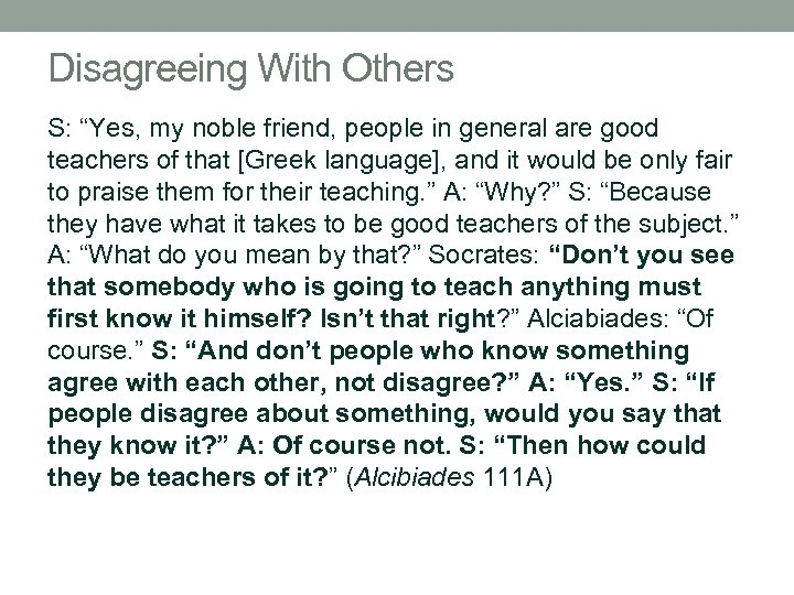 """Disagreeing With Others S: """"Yes, my noble friend, people in general are good teachers"""