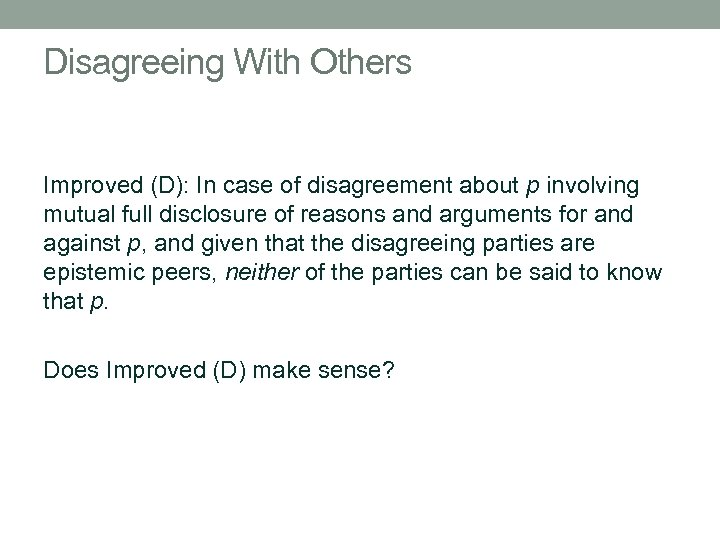 Disagreeing With Others Improved (D): In case of disagreement about p involving mutual full