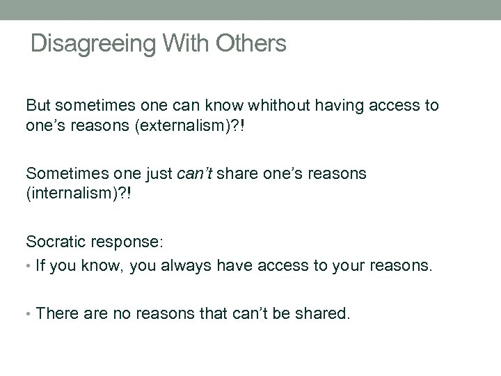 Disagreeing With Others But sometimes one can know whithout having access to one's reasons