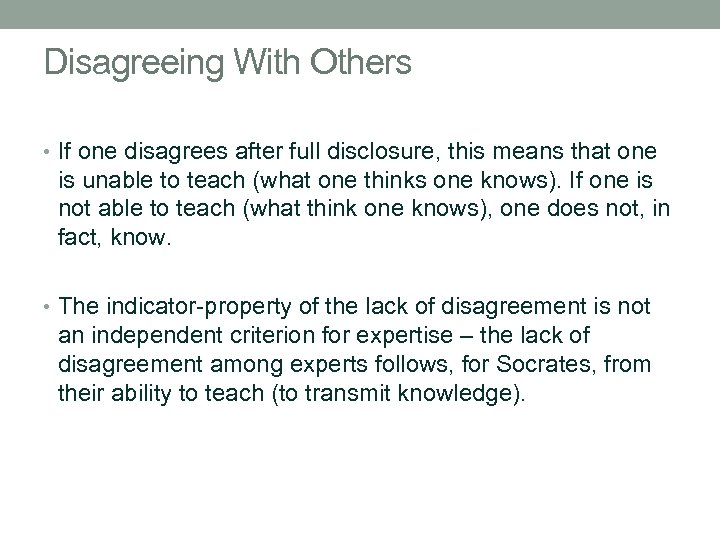 Disagreeing With Others • If one disagrees after full disclosure, this means that one