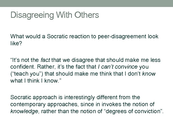 """Disagreeing With Others What would a Socratic reaction to peer-disagreement look like? """"It's not"""
