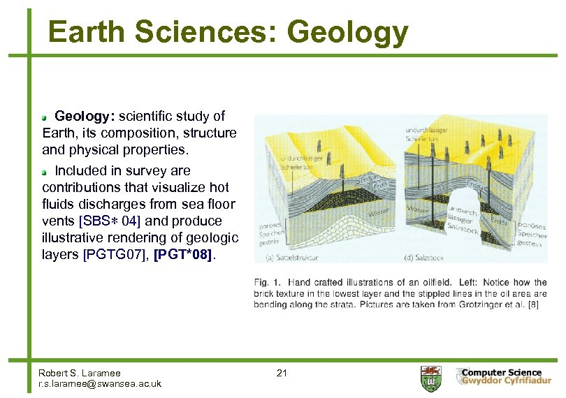 Earth Sciences: Geology: scientific study of Earth, its composition, structure and physical properties. Included