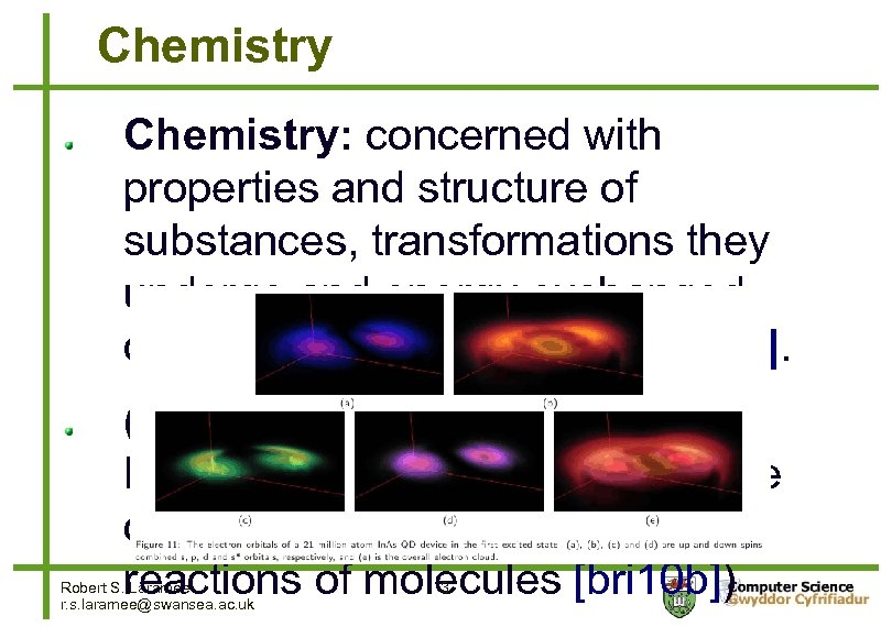 Chemistry: concerned with properties and structure of substances, transformations they undergo and energy exchanged