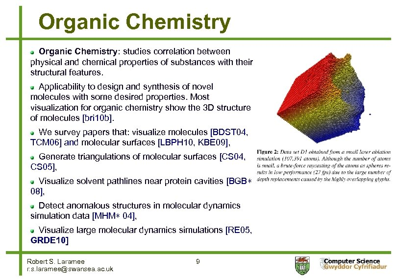 Organic Chemistry: studies correlation between physical and chemical properties of substances with their structural