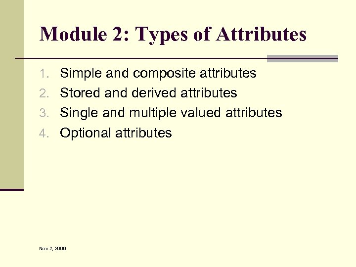 Module 2: Types of Attributes 1. Simple and composite attributes 2. Stored and derived