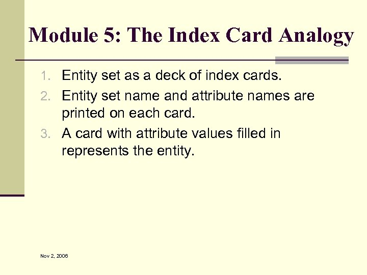 Module 5: The Index Card Analogy 1. Entity set as a deck of index