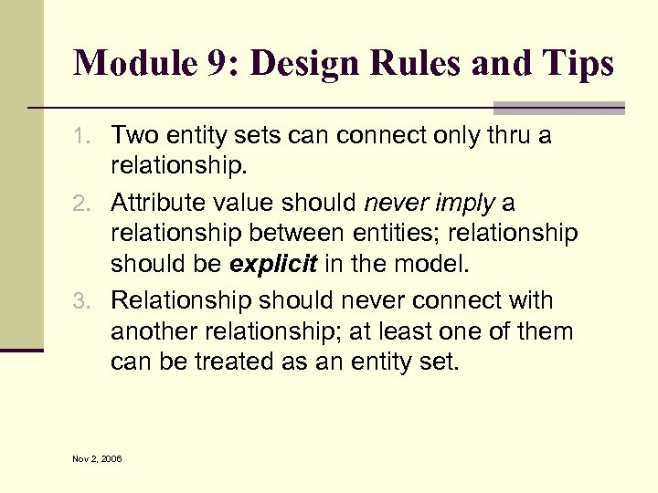 Module 9: Design Rules and Tips 1. Two entity sets can connect only thru