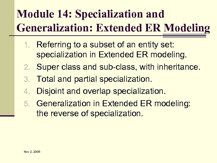 Module 14: Specialization and Generalization: Extended ER Modeling 1. Referring to a subset of