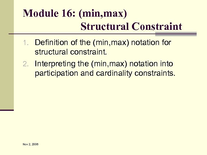 Module 16: (min, max) Structural Constraint 1. Definition of the (min, max) notation for