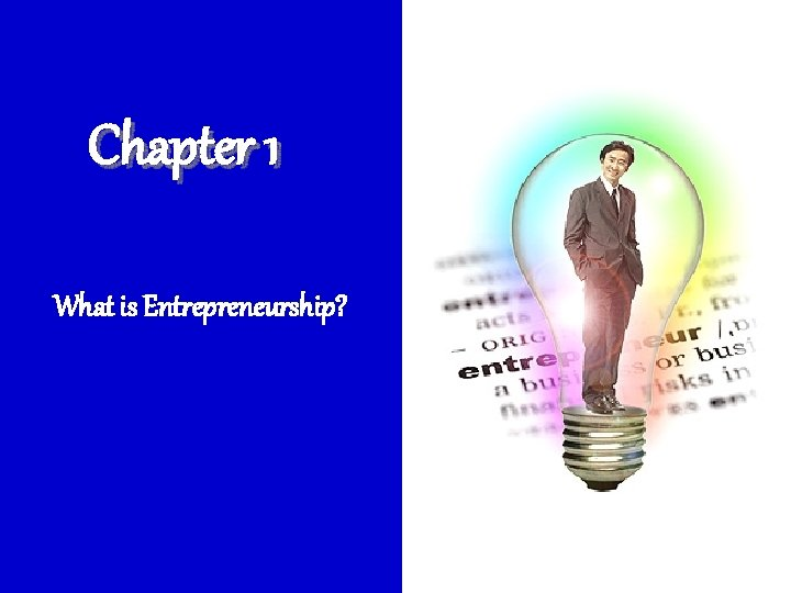Chapter 1 What is Entrepreneurship?