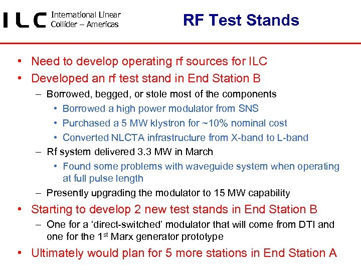 International Linear Collider – Americas RF Test Stands • Need to develop operating rf