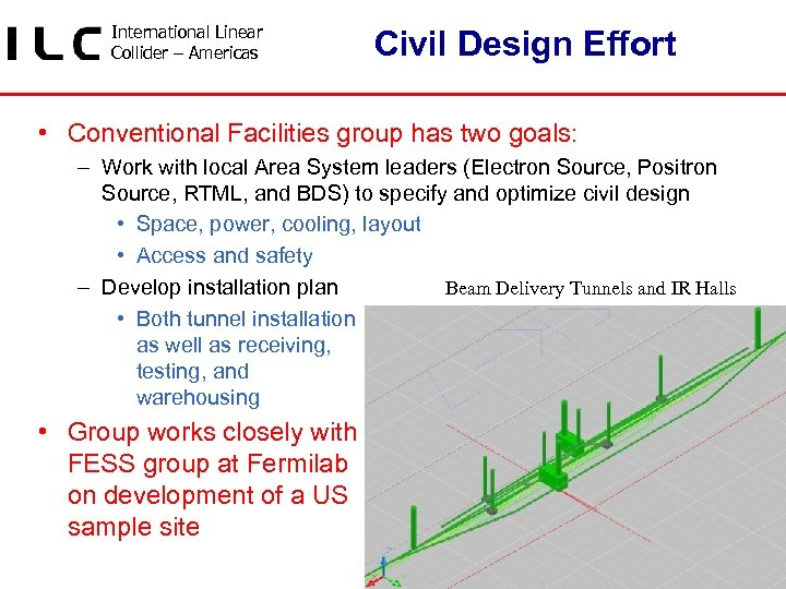 International Linear Collider – Americas Civil Design Effort • Conventional Facilities group has two