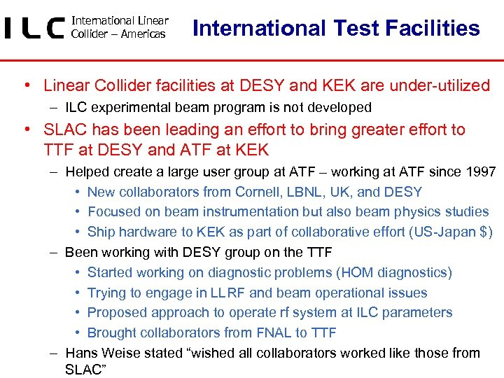 International Linear Collider – Americas International Test Facilities • Linear Collider facilities at DESY