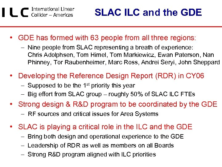 International Linear Collider – Americas SLAC ILC and the GDE • GDE has formed