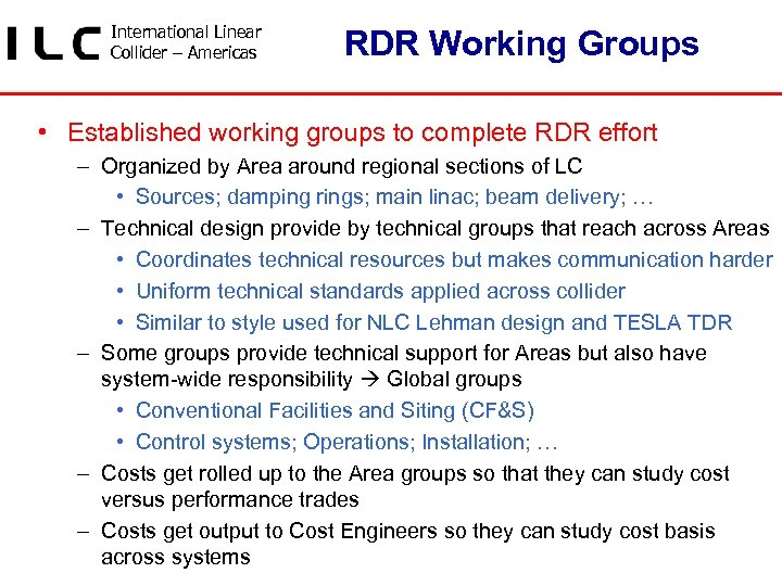 International Linear Collider – Americas RDR Working Groups • Established working groups to complete