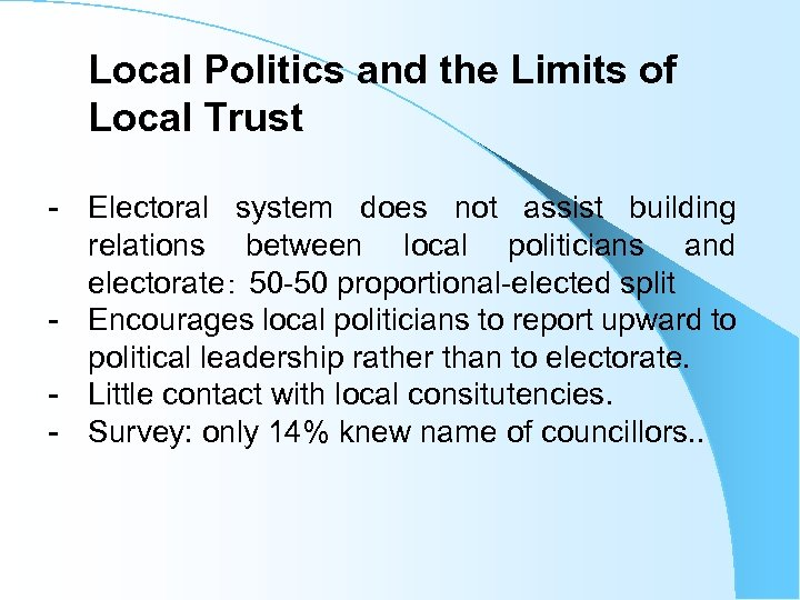 Local Politics and the Limits of Local Trust - Electoral system does not assist
