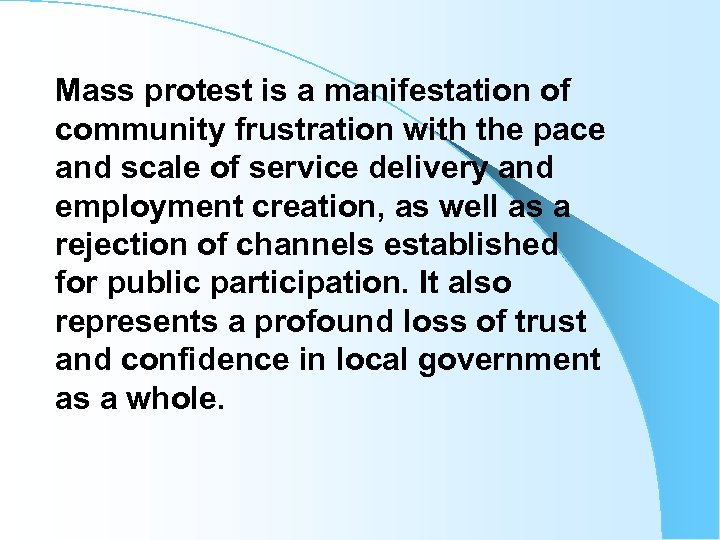 Mass protest is a manifestation of community frustration with the pace and scale of