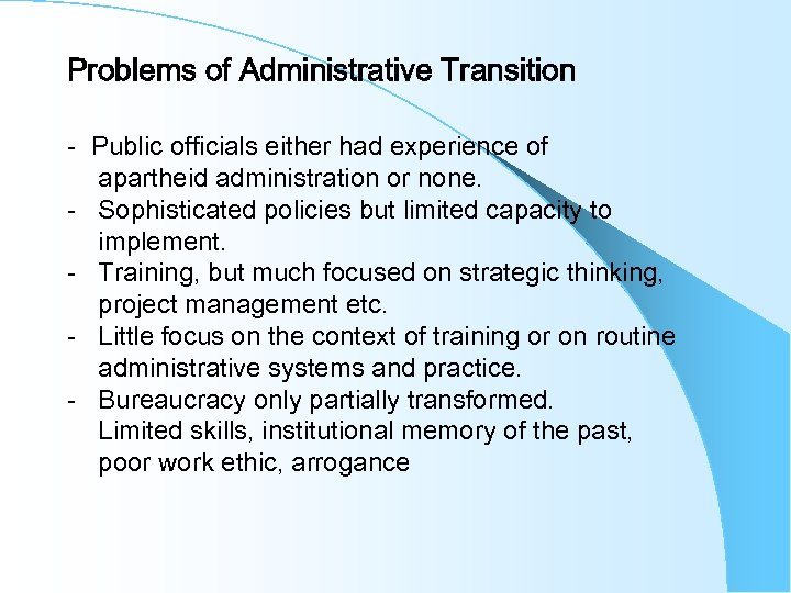 Problems of Administrative Transition - Public officials either had experience of apartheid administration or