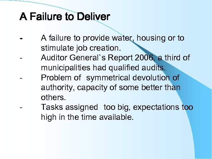 A Failure to Deliver - A failure to provide water, housing or to stimulate
