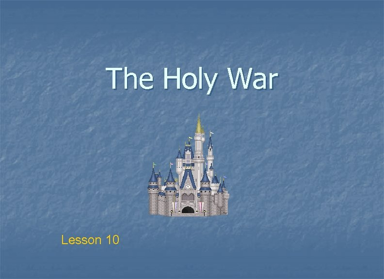 The Holy War Lesson 10