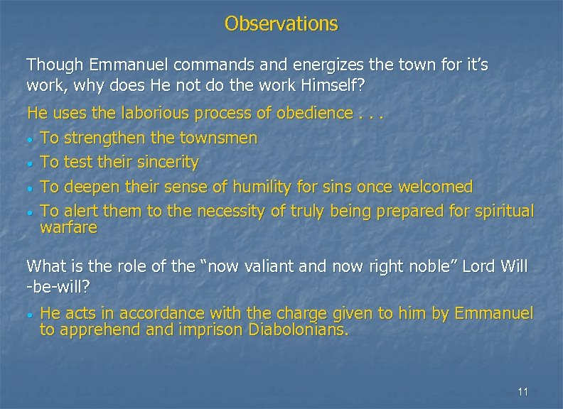 Observations Though Emmanuel commands and energizes the town for it's work, why does He