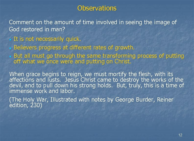 Observations Comment on the amount of time involved in seeing the image of God