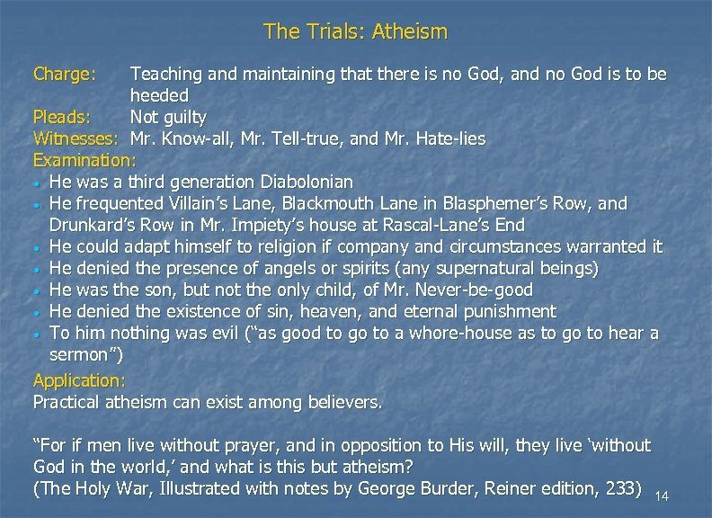 The Trials: Atheism Charge: Teaching and maintaining that there is no God, and no