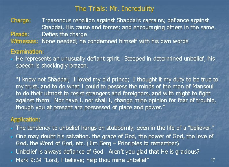 The Trials: Mr. Incredulity Charge: Treasonous rebellion against Shaddai's captains; defiance against Shaddai, His