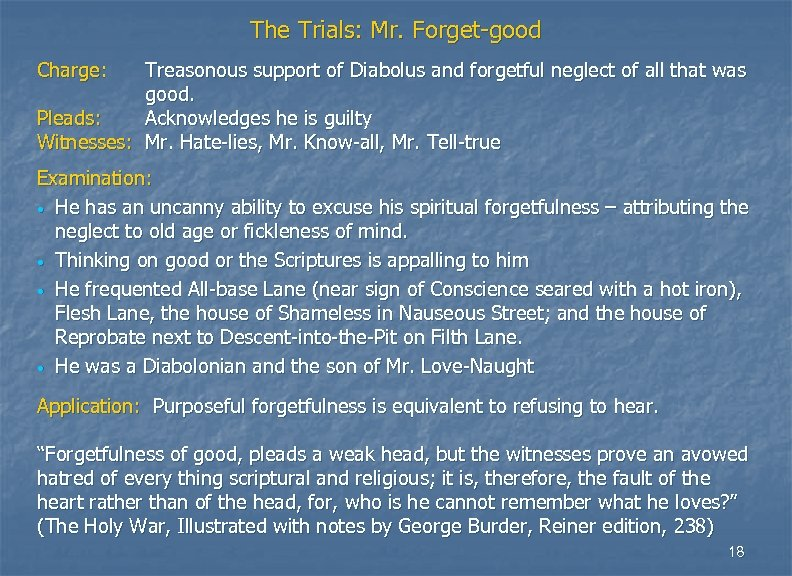 The Trials: Mr. Forget-good Charge: Treasonous support of Diabolus and forgetful neglect of all