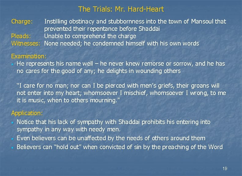 The Trials: Mr. Hard-Heart Charge: Instilling obstinacy and stubbornness into the town of Mansoul