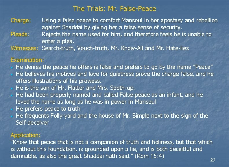 The Trials: Mr. False-Peace Charge: Using a false peace to comfort Mansoul in her