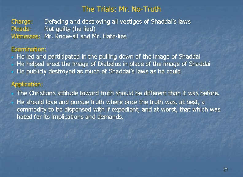 The Trials: Mr. No-Truth Charge: Defacing and destroying all vestiges of Shaddai's laws Pleads:
