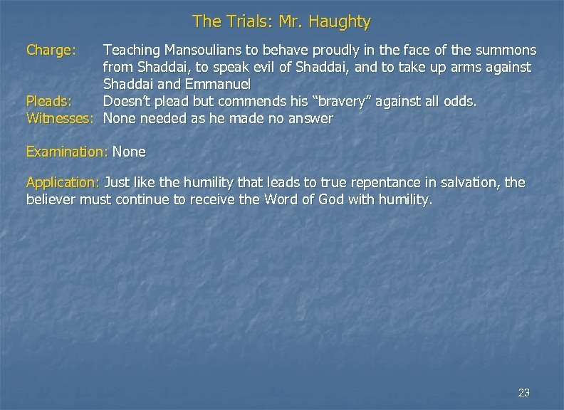 The Trials: Mr. Haughty Charge: Teaching Mansoulians to behave proudly in the face of