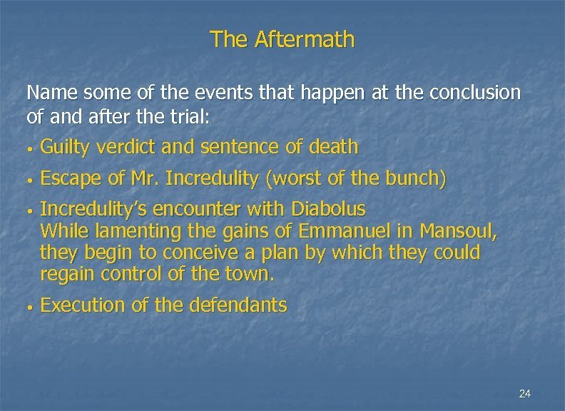 The Aftermath Name some of the events that happen at the conclusion of and