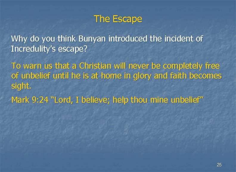 The Escape Why do you think Bunyan introduced the incident of Incredulity's escape? To