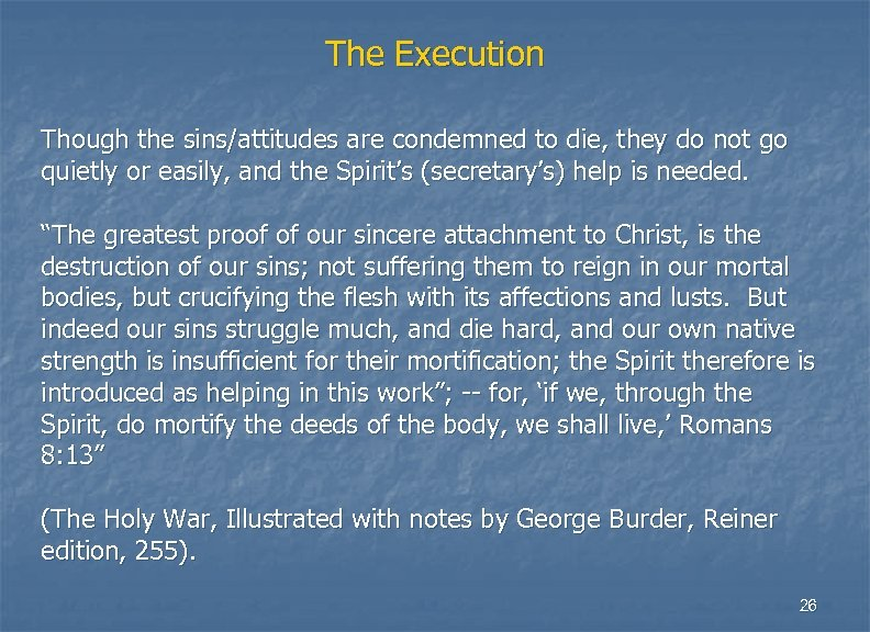 The Execution Though the sins/attitudes are condemned to die, they do not go quietly
