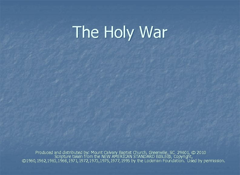 The Holy War Produced and distributed by: Mount Calvary Baptist Church, Greenville, SC 29601,
