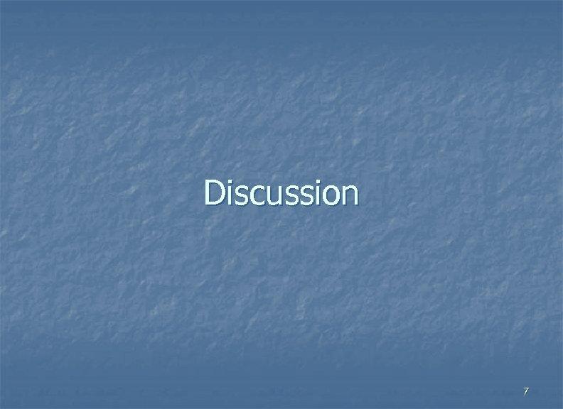 Discussion 7