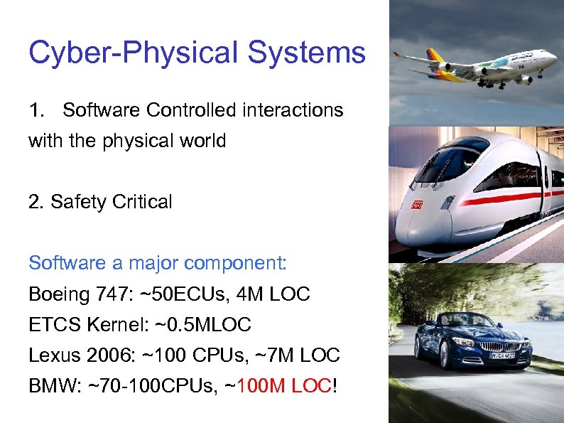 Cyber-Physical Systems 1. Software Controlled interactions with the physical world 2. Safety Critical Software