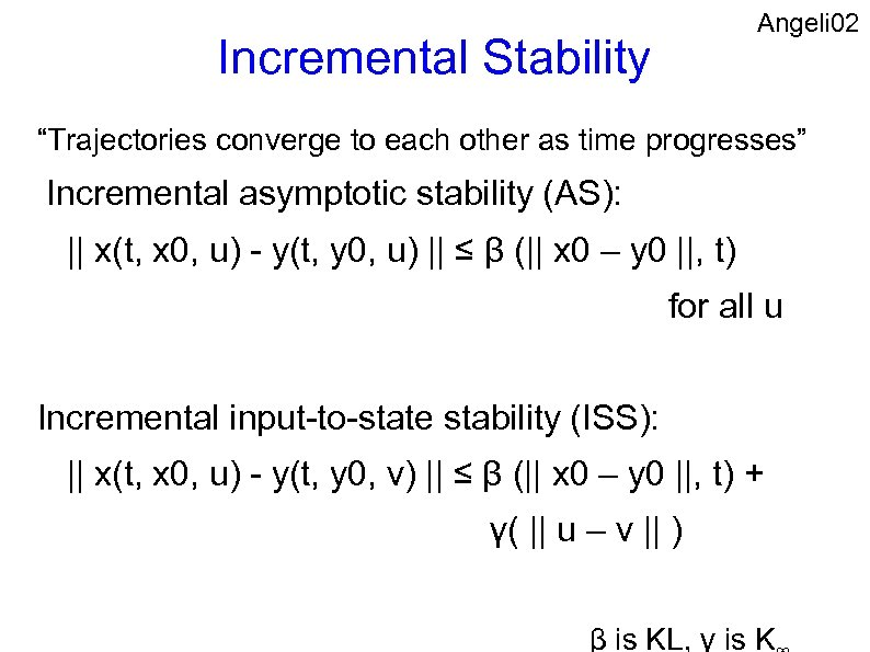 "Angeli 02 Incremental Stability ""Trajectories converge to each other as time progresses"" Incremental asymptotic"