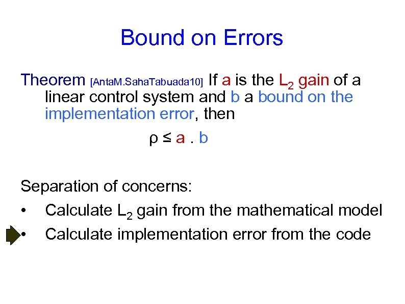 Bound on Errors Theorem [Anta. M. Saha. Tabuada 10] If a is the L