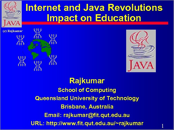 Internet and Java Revolutions Impact on Education (c) Rajkumar School of Computing Queensland University