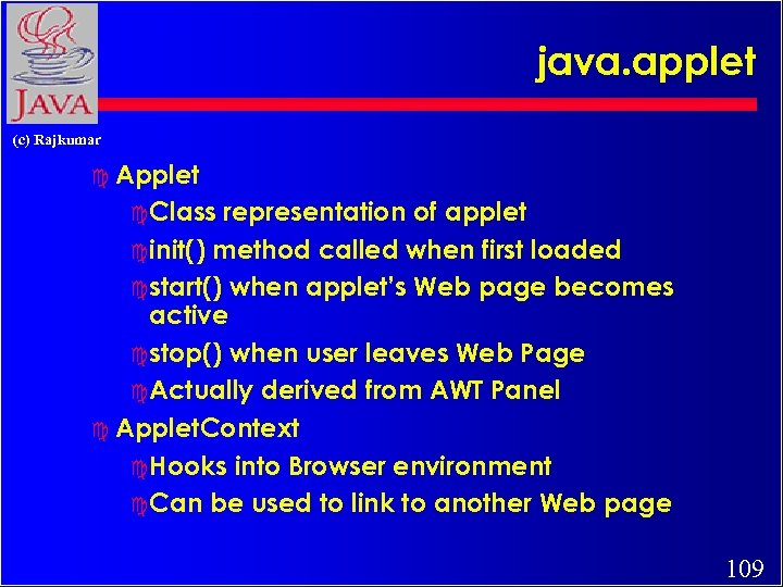 java. applet (c) Rajkumar c Applet c Class representation of applet c init() method