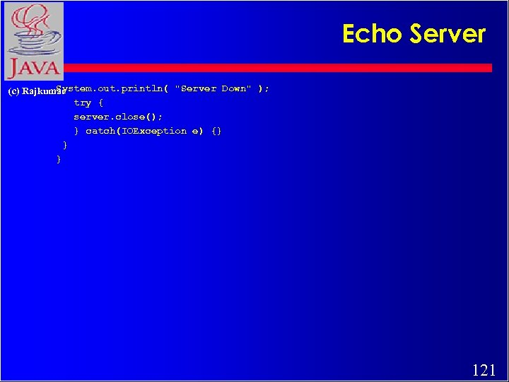 Echo Server System. out. println(