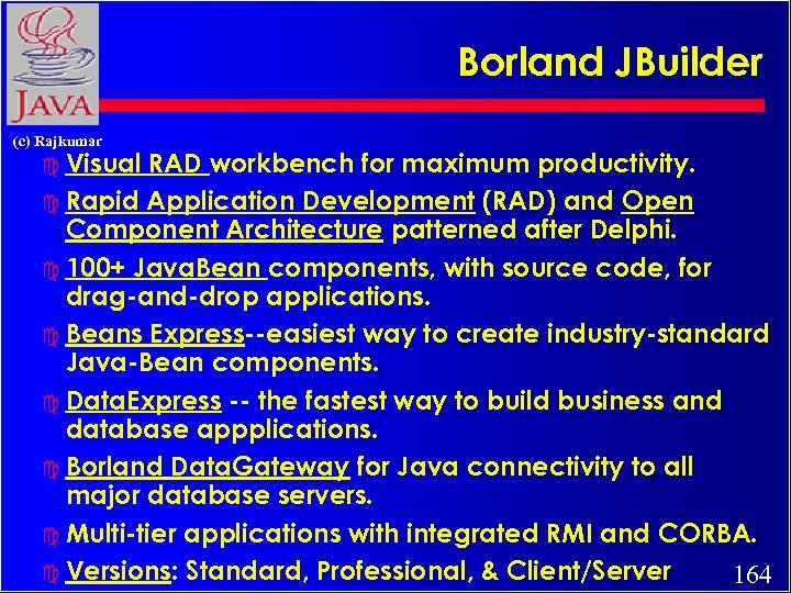 Borland JBuilder (c) Rajkumar c Visual RAD workbench for maximum productivity. c Rapid Application