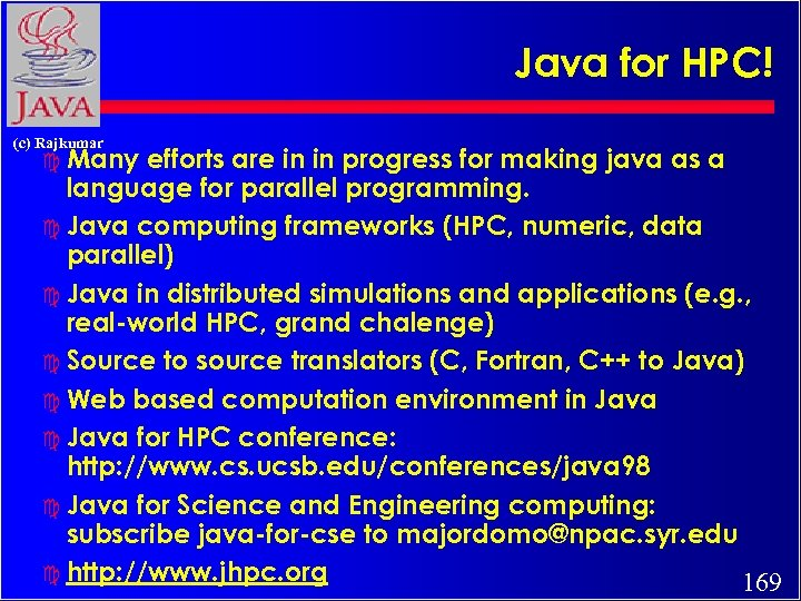 Java for HPC! (c) Rajkumar c Many efforts are in in progress for making
