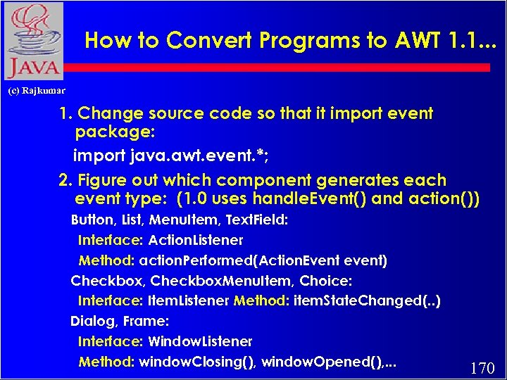 How to Convert Programs to AWT 1. 1. . . (c) Rajkumar 1. Change
