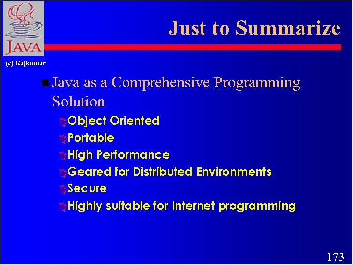 Just to Summarize (c) Rajkumar n Java as a Comprehensive Programming Solution c Object